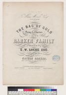 The bag of gold song & chorus as sung by the Barker Family [E. W. Locke Esq., Nathan Parker]