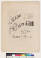 The buckskin bag of gold song and chorus [Henry C. Work]