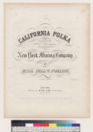 California polka composed for... the New York Mining Company [Julia W. Pomeroy]