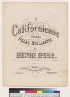 La Californienne grande polka brillante par Henri Herz