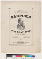 [James A.] Garfield, our best man [O. E. Hennig, Dave Braham]
