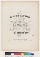 He died in California [I. B. Woodbury]