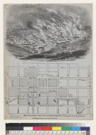 View of the conflagration from Telegraph Hill, San Francisco [California], night of May 3d, 1851/Map of the burnt district of San Francisco showing the extent of the fire