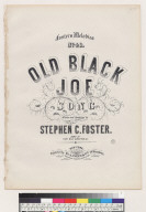 Old black Joe song [Stephen C. Foster]