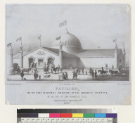 Pavilion for the First Industrial Exhibition of the Mechanics Institute of the City of San Francisco, Cal[ifornia], commencing on September 7th, 1857