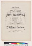 Prayer of the dying Californian [E. Williams Denison]