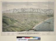 Bird's Eye View of Santa Barbara, Calif[ornia], 1877: Looking north to the Santa Barbara Mountains