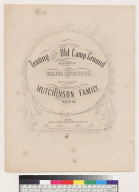 Tenting on the old camp ground [Walter Kittredge, Hutchinson Family]