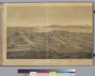San Francisco, [California] 1862: from Russian Hill, sec[tio]n 1 looking west