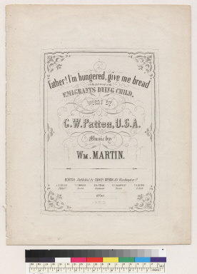 Father, I'm hungered, give me bread, or the last words in the emigrant's dying child [G. W. Patten, William Martin]