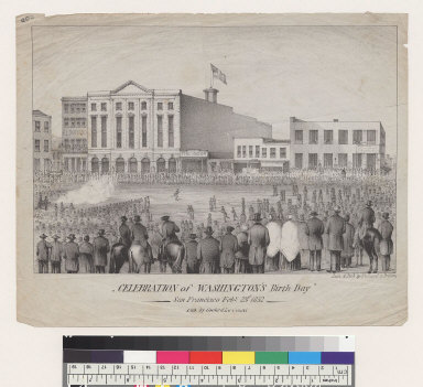 [Celebration of Washington's Birthday, San Francisco, California, February 23rd, 1852]
