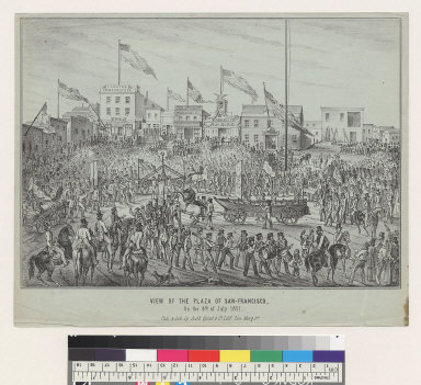 View of the Plaza of San Francisco [California] on the 4th of July, 1851