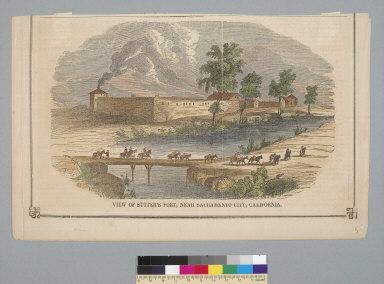 View of Sutter's Fort, near Sacramento City, California