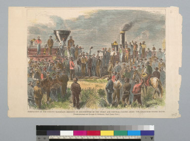 Completion of the Pacific Railroad: meeting of the Union and Central Pacific Lines... [Promontory Point, Utah]