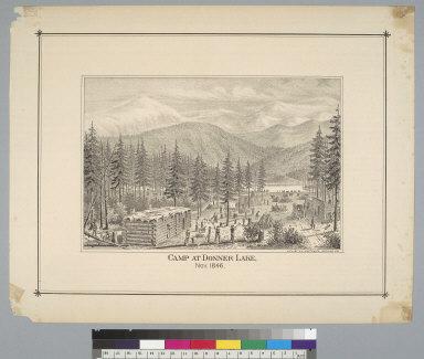 Camp at Donner Lake, Nov. 1846, [California]