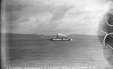 """S.S.Telephone sternwheeler at Astoria, speed 20-22 knots."" [negative]"